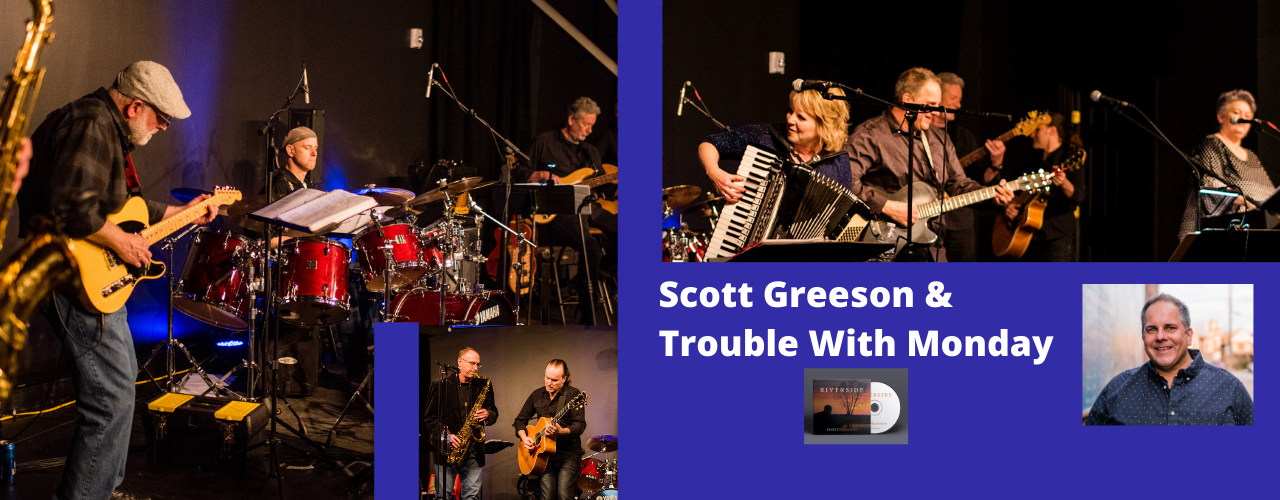Scott Greeson and Trouble With Monday with Michael Kelsey. Riverside cd release concert